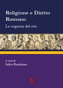 Religione e diritto romano. La cogenza del rito - copertina