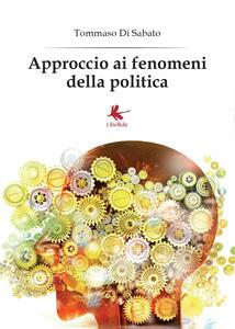 Approccio ai fenomeni della politica - Tommaso Di Sabato - copertina