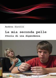 La mia seconda pelle - Andrea Zirilli - copertina
