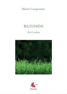 Rugiada. Per Carolina - Mario Campanino - copertina