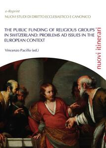 Thepublic funding of religious groups in Switzerland: problems ad issue in the european context