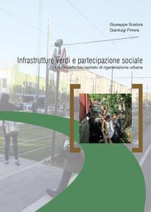 Infrastrutture verdi e partecipazione sociale - Giuseppe Scalora,Gianluigi Pirrera - copertina