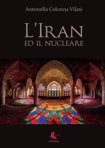 L' Iran ed il nucleare - Antonella Colonna Vilasi - copertina