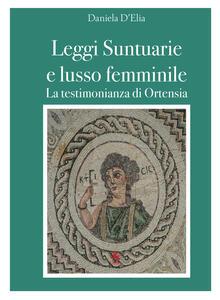 Leggi suntuarie e lusso femminile. La testimonianza di Ortensia - Daniela D'Elia - copertina