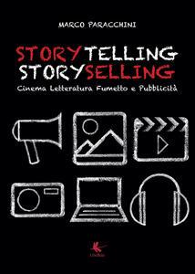Storytelling storyselling. Cinema letteratura fumetto e pubblicità - Marco Paracchini - copertina