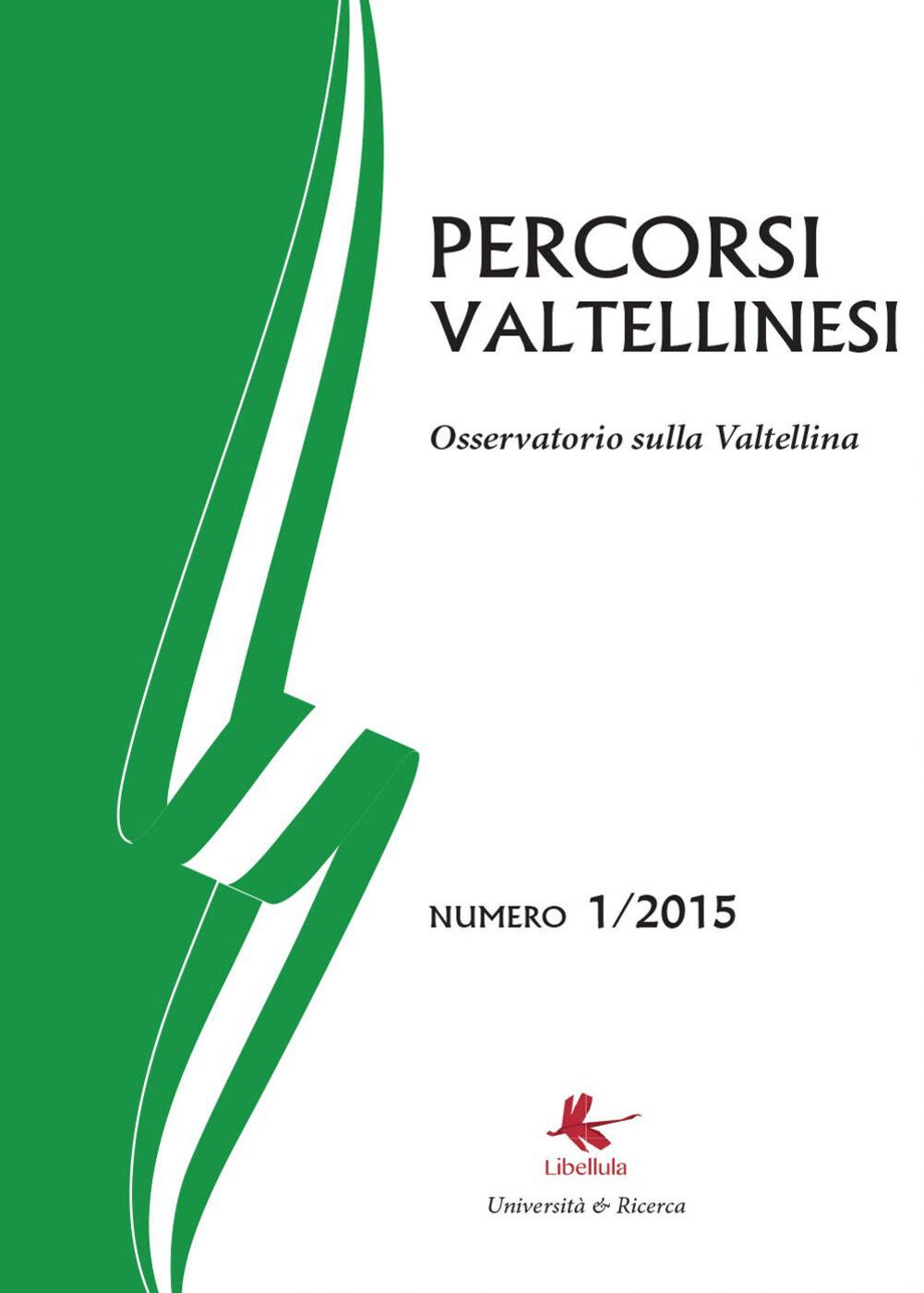 Percorsi valtellinesi. Osservatorio sulla Valtellina (2015). Vol. 1