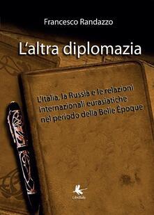 L' altra diplomazia - Francesco Randazzo - copertina