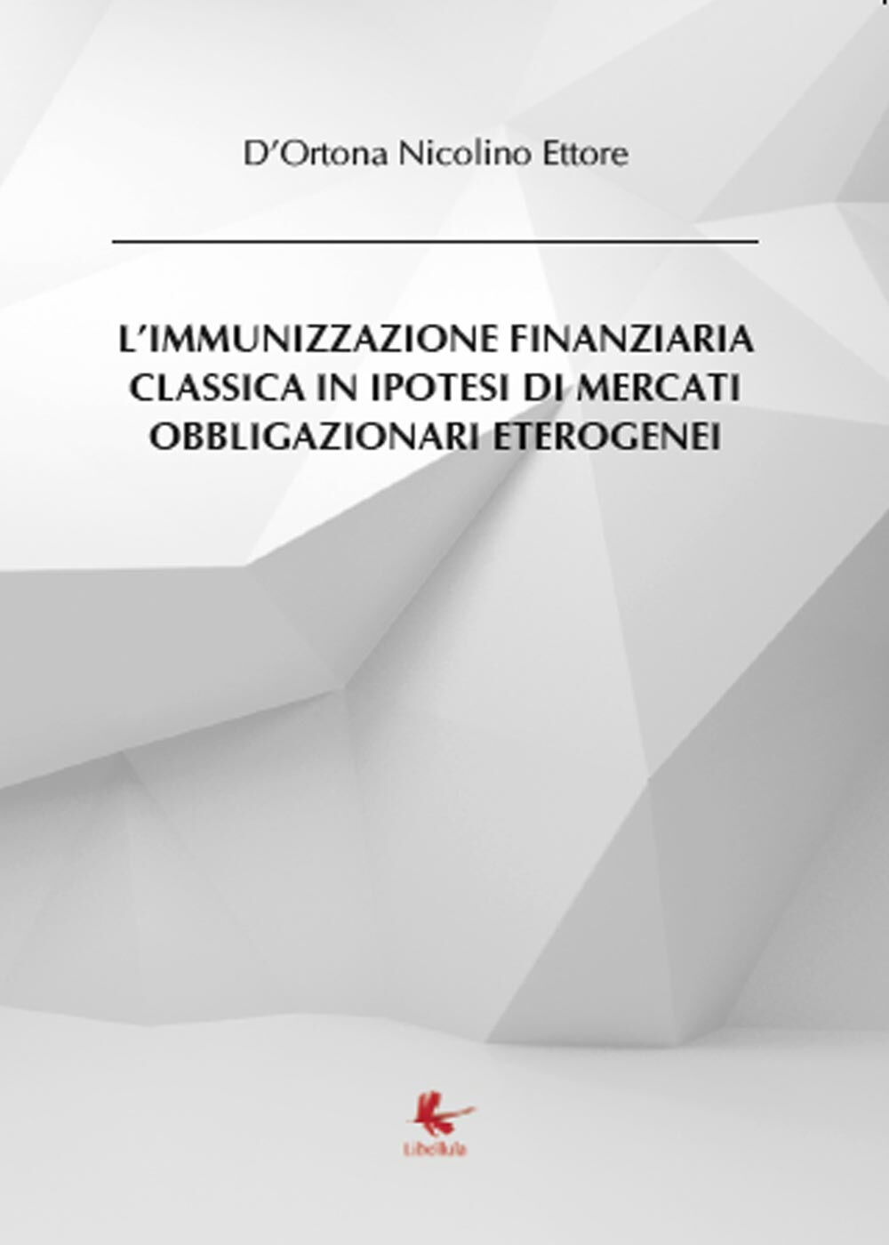 L' immunizzazione finanziaria classica in ipotesi di mercati obbligazionari eterogenei