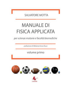 Manuale di fisica applicata per scienze motorie e facoltà biomediche - Salvatore Motta - copertina