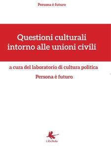 Questioni culturali intorno alle unioni civili - copertina