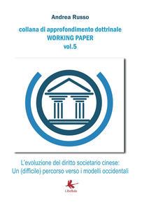 L' evoluzione del diritto societario cinese: un (difficile) percorso verso i modelli occidentali - Andrea Russo - copertina