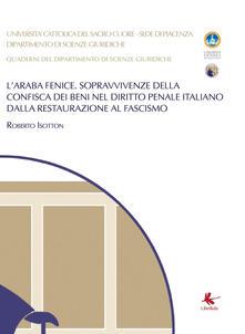 Winniearcher.com L' araba fenice. Sopravvivenze della confisca dei beni nel diritto penale italiano dalla Restaurazione al fascismo Image