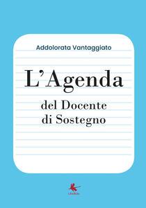 L' agenda del docente di sostegno - Addolorata Vantaggiato - copertina