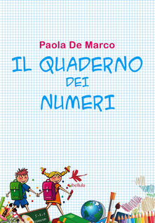Ascotcamogli.it Il quaderno dei numeri. Ediz. illustrata Image