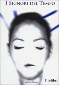I signori del tempo - Matteo Carlise - copertina