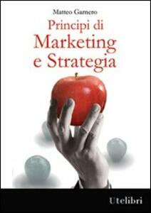 Principi di marketing e strategia - Matteo Garnero - copertina