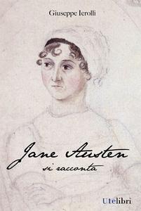 Libro Jane Austen si racconta Giuseppe Ierolli