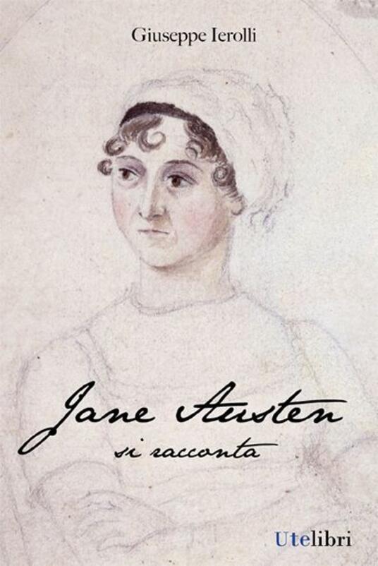 Jane Austen si racconta - Giuseppe Ierolli - copertina