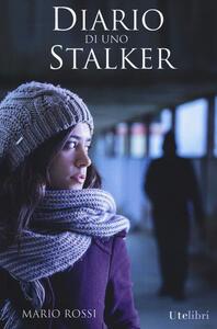 Diario di uno stalker - Mario Rossi - copertina
