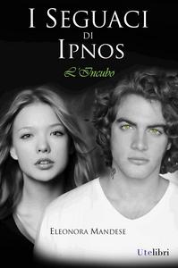 Ebook seguaci di Ipnos: l'incubo Mandese, Eleonora