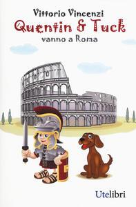 Quentin & Tuck vanno a Roma - Vittorio Vincenzi - copertina