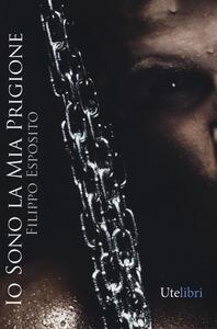 Io sono la mia prigione - Filippo Esposito - copertina