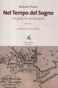 Nel tempo del sogno. Un prete fra gli aborigeni - Rolando Pizzini - copertina