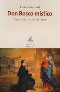Don Bosco mistico. Una vita tra cielo e terra - Cristina Siccardi - copertina