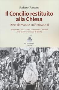 Il Concilio restituito alla Chiesa. Dieci domande sul Vaticano II - Stefano Fontana - copertina