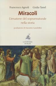 Miracoli. L'irruzione del soprannaturale nella storia - Francesco Agnoli,Giulia Tanel - copertina