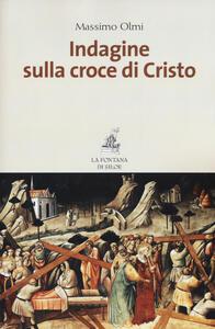Indagine sulla croce di Cristo - Massimo Olmi - copertina