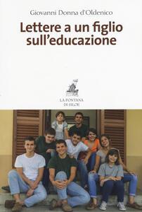 Lettere a un figlio sull'educazione - Giovanni Donna D'Oldenico - copertina