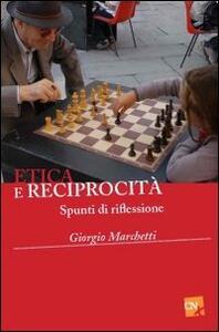 Etica e reciprocità. Spunti di riflessione - Giorgio Marchetti - copertina