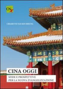 Cina Oggi. Sfide e prospettiva per la nuova evangelizzazione - Kin Sheung Chiaretto Yan - copertina