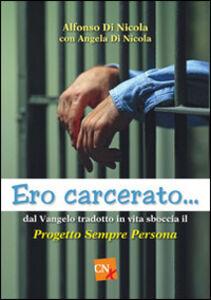 Ero carcerato. Dal Vangelo tradotto in vita sboccia il progetto «Sempre persona»