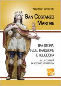 San Costanzo Martire. Tra storia, fede, tradizione e religiosità nella comunità di Montorio nei Frentani