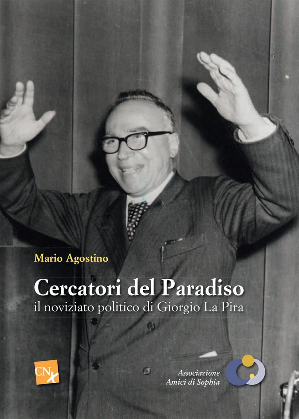 Cercatori del paradiso: il noviziato politico di Giorgo La Pira