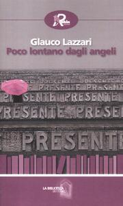 Poco lontano dagli angeli - Glauco Lazzari - copertina