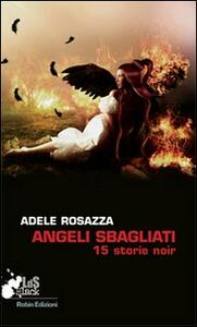 Angeli sbagliati - Adele Rosazza - copertina