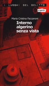 Interno algerino senza vista. Le inchieste di Nidouc Nidoutec - M. Cristina Faccanoni - copertina