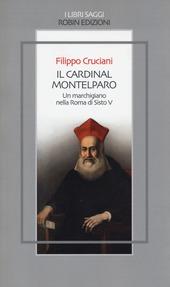 Il Cardinal Montelparo. Un marchigiano nella Roma di Sisto V