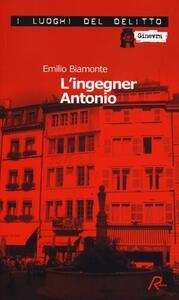 L' ingegner Antonio - Emilio Biamonte - copertina