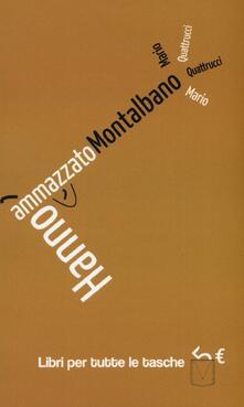 Hanno ammazzato Montalbano - Mario Quattrucci - copertina