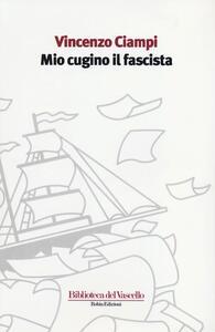 Mio cugino il fascista - Vincenzo Ciampi - copertina