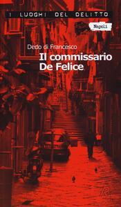 Il commissario De Felice - Dedo Di Francesco - copertina