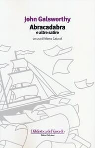 Abracadabra e altre satire - John Galsworthy - copertina