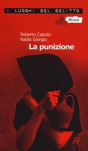 La punizione. Le inchieste del commissario Marco Ferrari. Vol. 2 - Roberto Caputo,Nadia Giorgio - copertina