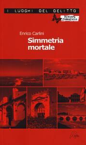 Simmetria mortale - Enrico Carlini - copertina