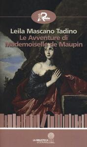 Le avventure di mademoiselle De Maupin - Leila Mascano Tadino - copertina