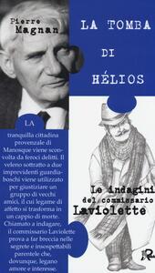 La tomba di Hélios. Le inchieste del commissario Laviolette - Pierre Magnan - copertina